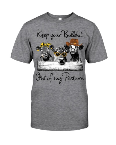 Cow Keep Your Bullshit Out Of My Pasture