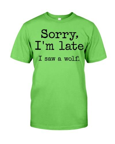 Wolf Sorry I'm Late I Saw A Wolf