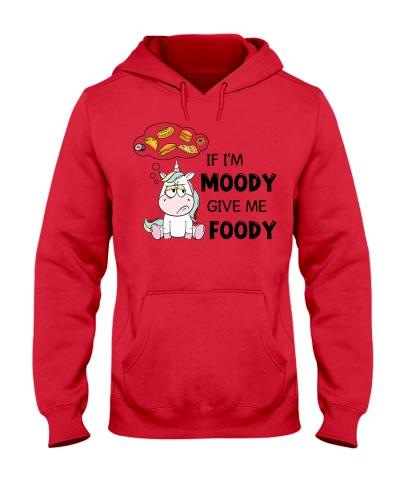 Unicorn If I'm Moody Give Me Foody