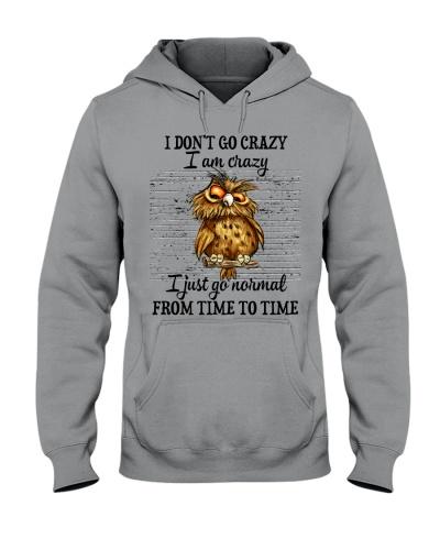 Owl I don't go crazy i am crazy