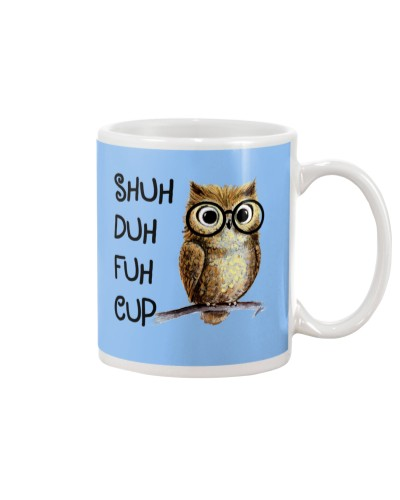 Owl Shuh Duh Fuh Cup