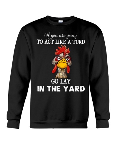 Chicken If You Are Going To Act Like