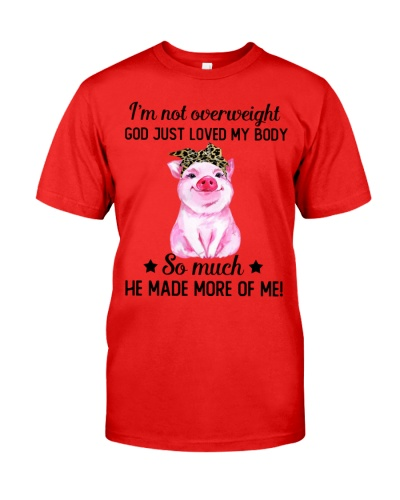 Pig I'm Not Overweight God Just Loved
