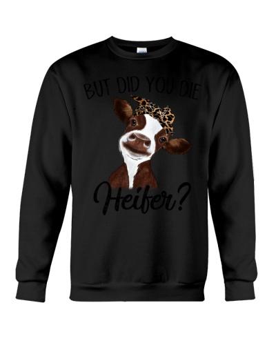Cow But Did You Die Heifer
