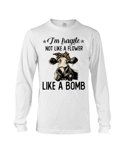 Cow I'm Fragile Not Like A Flower Like A  Bomb