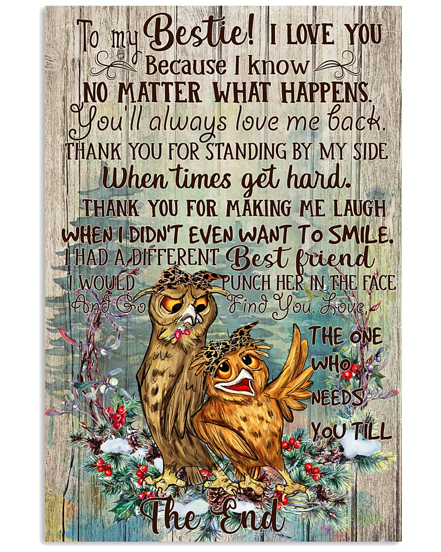 Owl To My Bestie I Love You Because I Know 11x17 Poster
