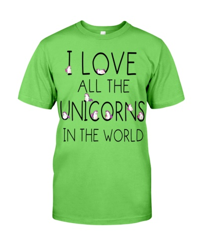 Unicorn I Love All The Unicorns In The World