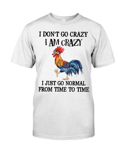Chicken I Don't Go Crazy I Am Crazy