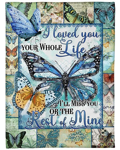 Butterfly I Loved You Your Whole Life