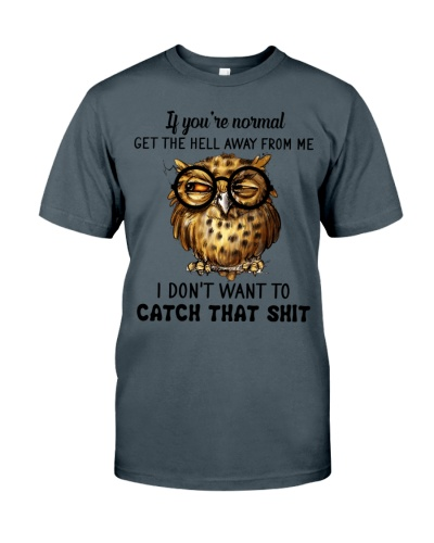 Owl If you're normal get the hell away from me