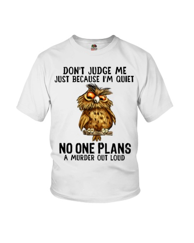 Owl Don't Judge Me Just Because I'm Quiet