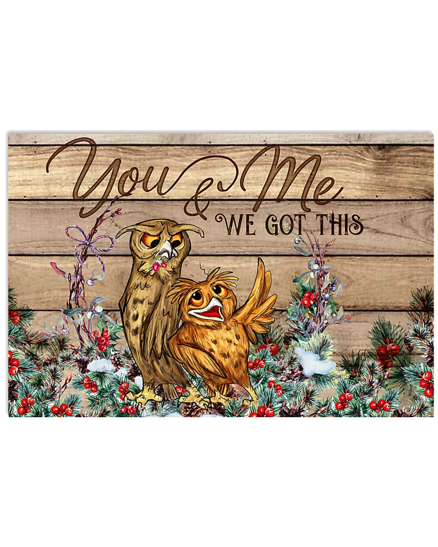 Owl You And Me We Got This 24x16 Poster