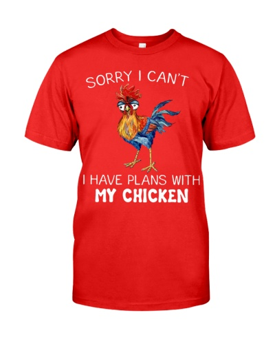 Chicken Sorry I Can't I Have Plans With My