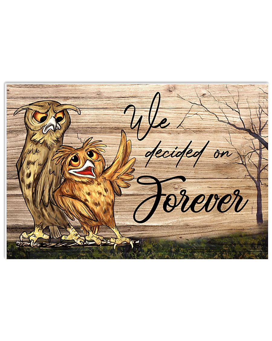Owl We Decided On Forever 24x16 Poster
