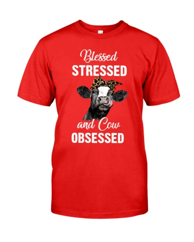Cow Blessed Stressed And Cow Obssed