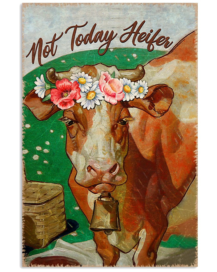 Cow Not Today Heifer 16x24 Poster