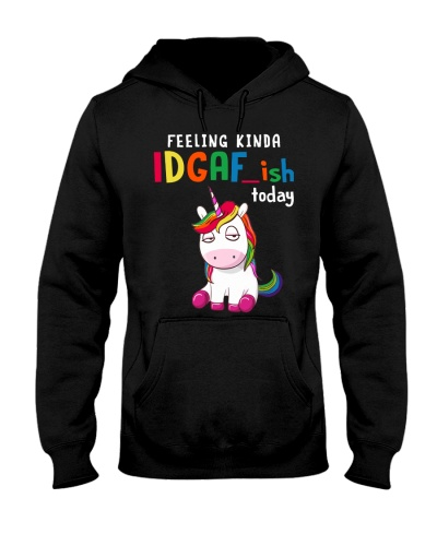 Unicorn Feeling Kinda IDGAF ish today Funny tee