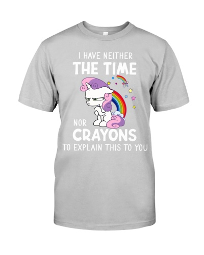 Unicorn I Have Neither The Time