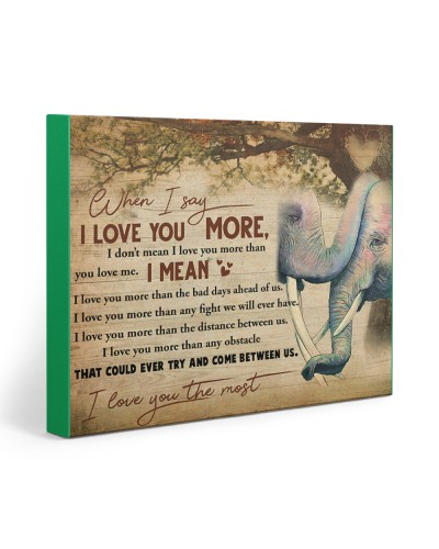 Elephant When I Say I Love You More