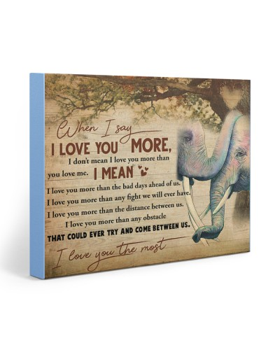 Elephant When I Say I Love You More