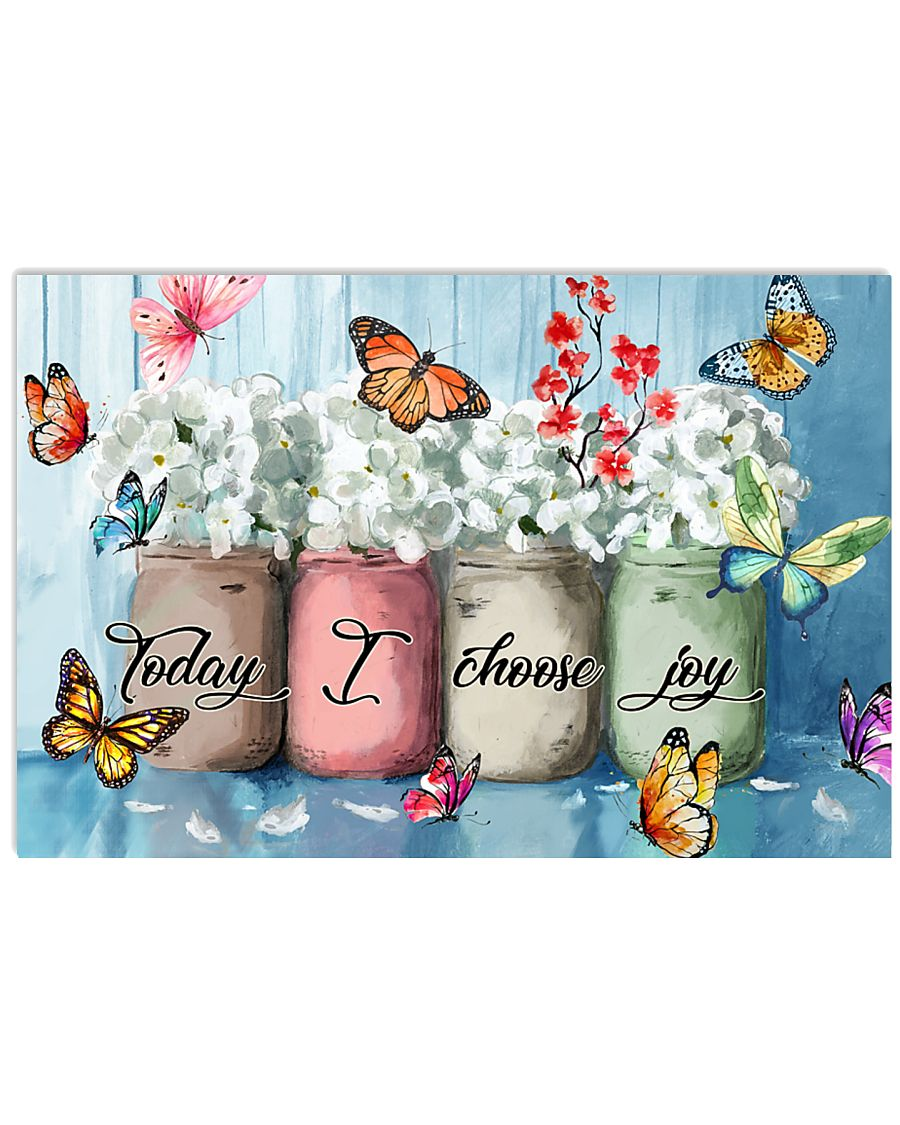 Butterfly Today I Choose Joy  24x16 Poster