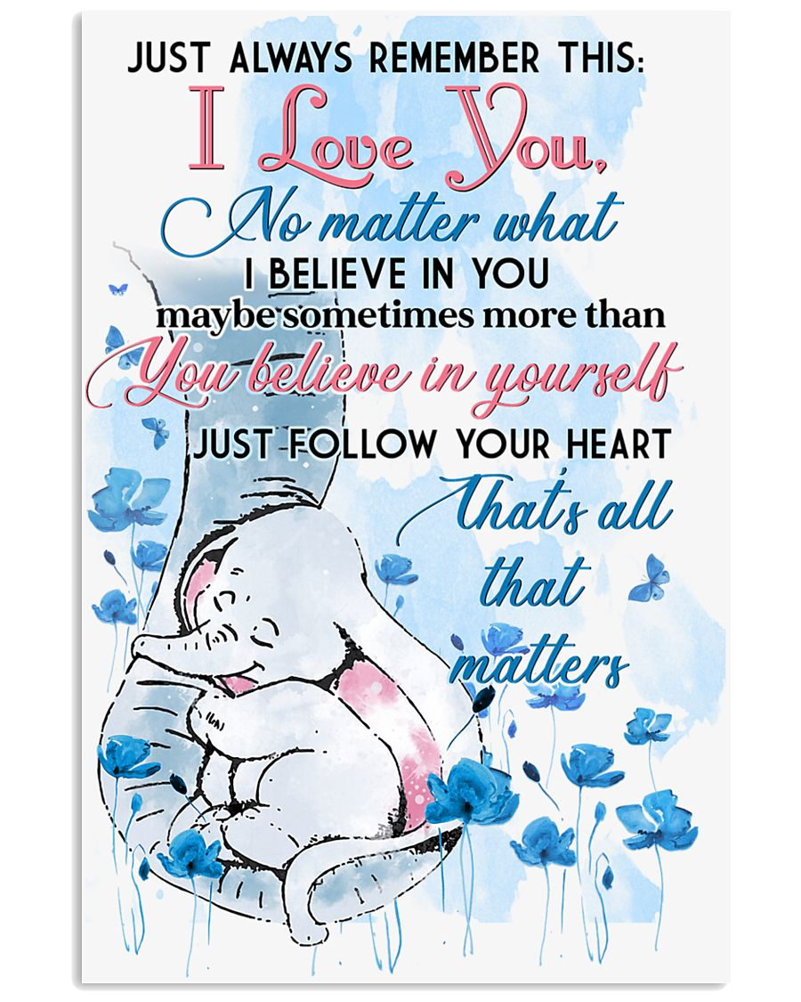 Elephant Just Always Remember This I Love You  16x24 Poster