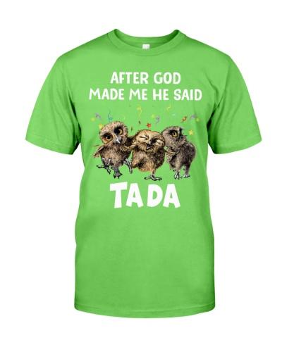 Owl After God Made Me He Said Tada