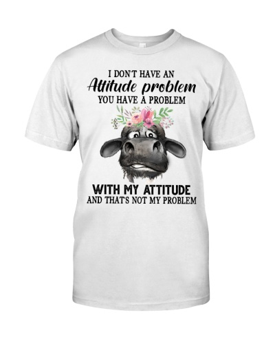 Cow I Don't Have An Attitude Problem