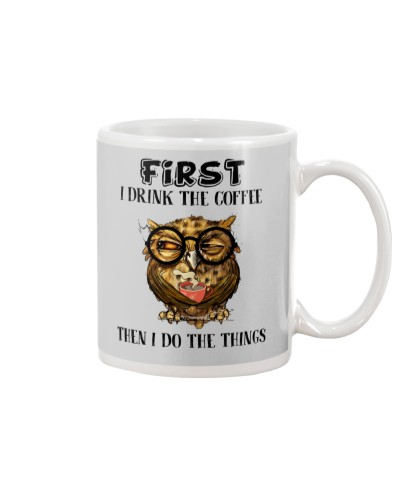 Owl First I Drink The Coffee Then I Do The Thin