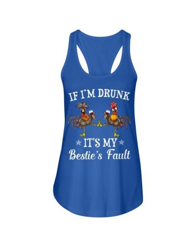 Chicken If I'm Drunk It's My Bestie's Fault
