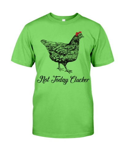 Chicken Not Today Clucker