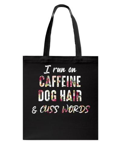 Dog I Run On Caffein Dog Hair And Cuss Word