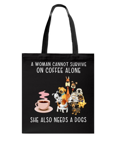 Dog A Woman Cannot Survie On Coffee Alone