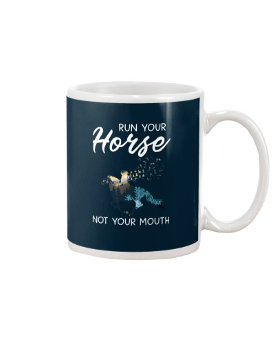 Horse Run Your Horse Not Your Mouth