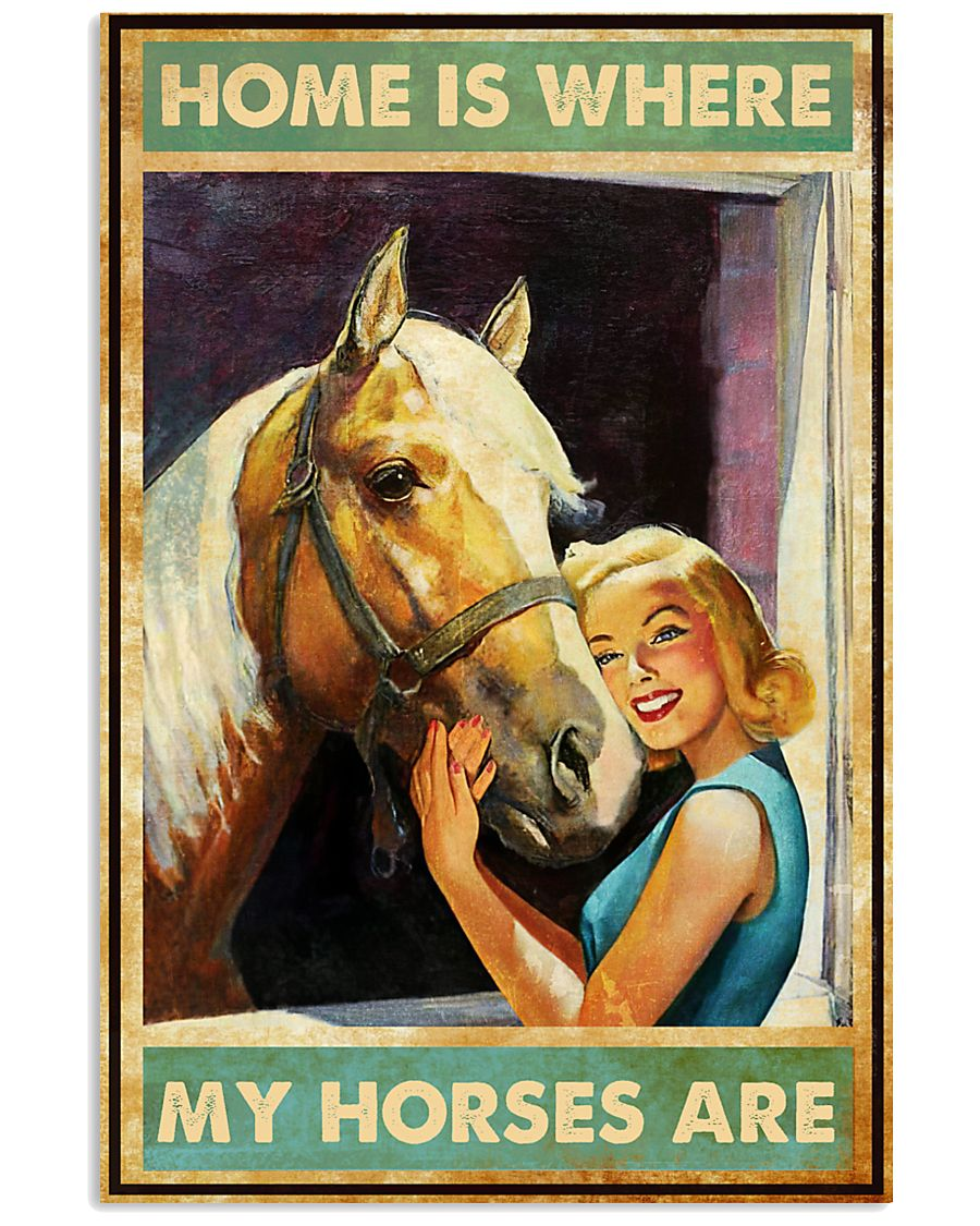 Horse Home Is Where  16x24 Poster