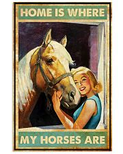Horse Home Is Where  16x24 Poster front