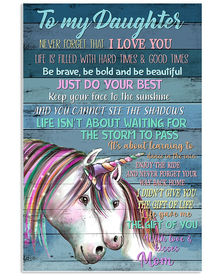 Unicorn To My Daughter Never Forget That I Love  16x24 Poster