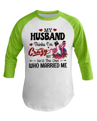 Flamingo My Husband Thinks I'm Crazy