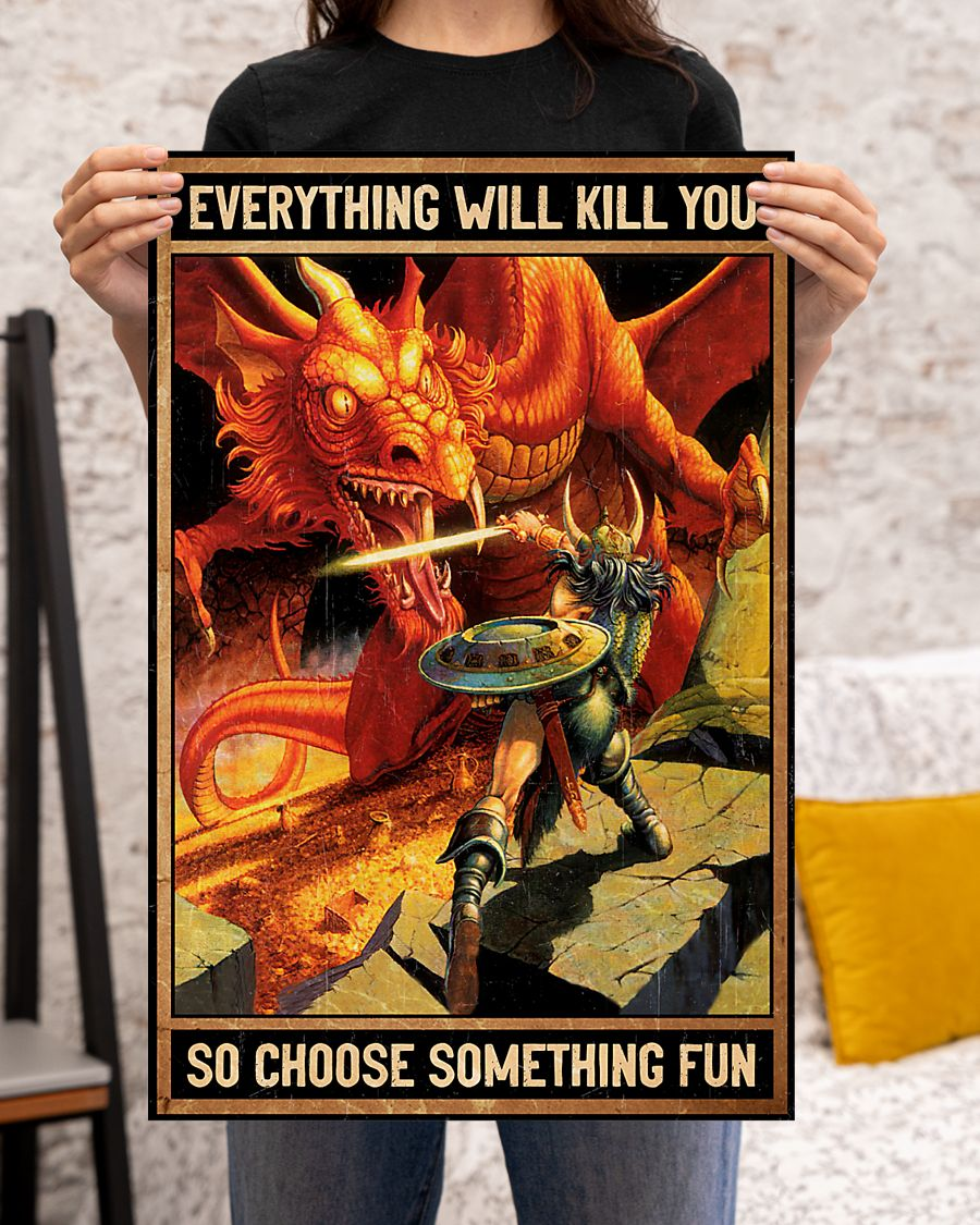 Dungeons and Dragon everything will kill you so choose something fun poster