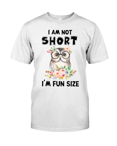 Owl I Am Not Short I'm Fun Size