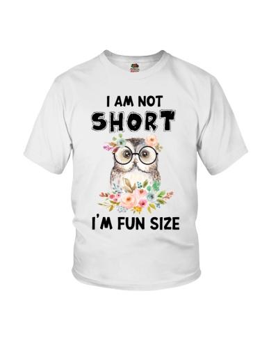 Owl I Am Not Short I'm Fun Size