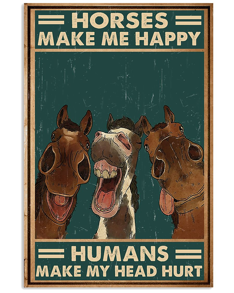 Horse Horse Make Me Happy  16x24 Poster