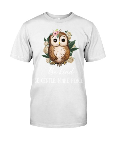 Owl Be Kind Be Gentle Make Peace
