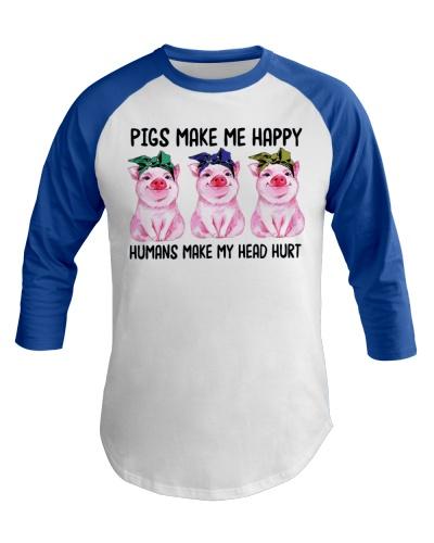 Pigs Make Me Happy Human Make My Head Hurt