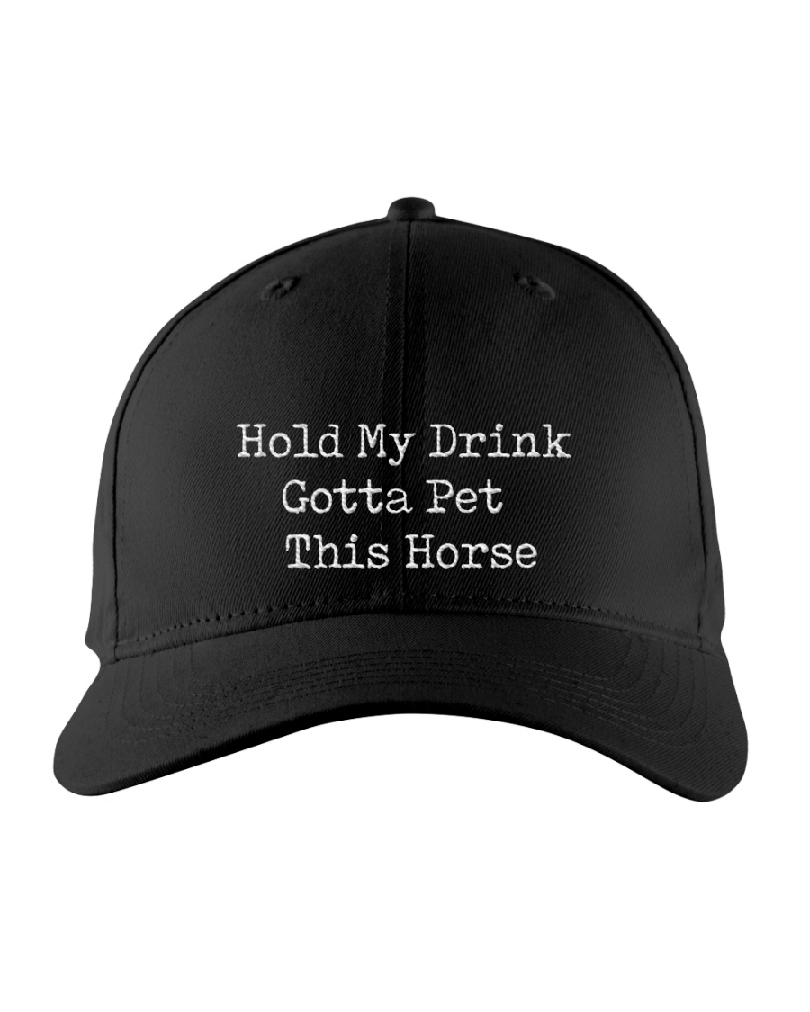 Horse Hold my drink Gotta pet this horse Embroidered Hat