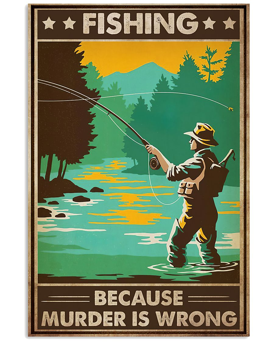 Fishing Because  16x24 Poster