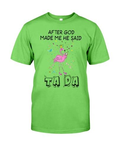 Flamingo After God Made Me He Said Tada