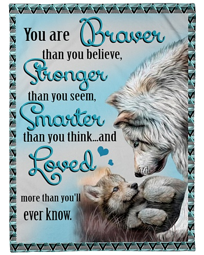 Wolf You Are Braver Than You Believe Stronger