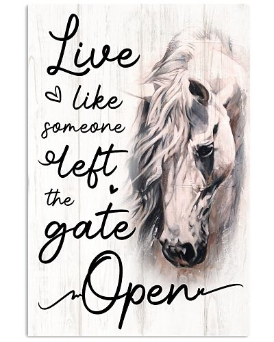 Horse Live Like Someone Left The Gate