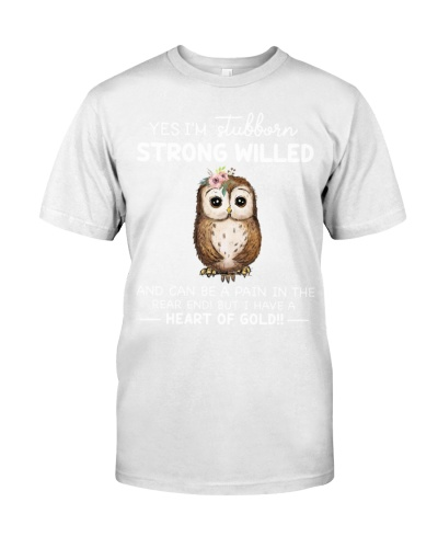 Owl Yes I'm Stubborn Strong Willed